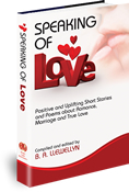 Speaking of Love - Positive and Uplifting Short Stories and Poems about Romance, Marriage and True Love